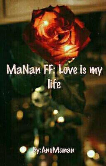 Manan FF:Love Is My Life