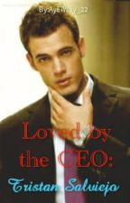 Loved by the CEO: Tristan Salviejo Story by AyElWay_22