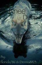 Knee Deep by florida786