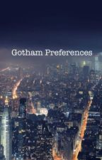 Gotham Preferences by thecreaturehub_