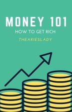 Money 101: A Guide to Being Rich by thearieslady
