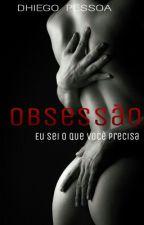 Obsessão by Dhiego_Pessoa