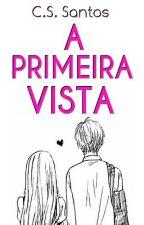 Á Primeira Vista by SoaresCarolyne