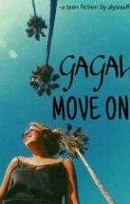 Gagal Move On by AlysiaAlfi