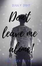 Don't leave me alone! (Дууссан) by BaekSuYeol