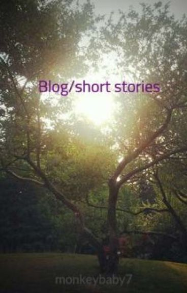 Blog/short stories by monkeybaby7