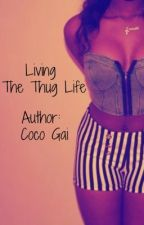 Living The Thug Life by LilCoco2