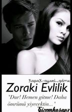 Zoraki Evlilik (DÜZENLENECEK) by GizemKasap3