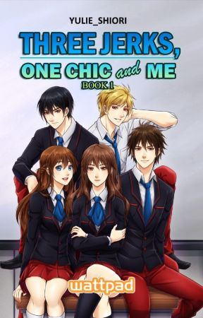 Three Jerks, One Chic & Me (Published under PSICOM) by Yulie_Shiori