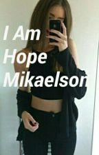 I Am Hope Mikaelson [TERMINÉE] by kiliyaaaa