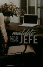 Maldito Jefe by Morenaojoverde