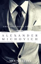 Obssessed Devil 1 : Alexander Michovich (O.D. Series Book 1) by Dontmessuplovingme