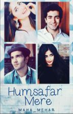 Humsafar Mere (Completed)  by maha_mehar