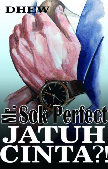 Mr. Sok Perfect Jatuh Cinta !? [END]