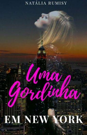 UMA GORDINHA EM NEW YORK( Em Revisão)