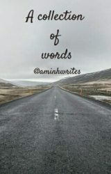 A collection of words. by aminahwrites