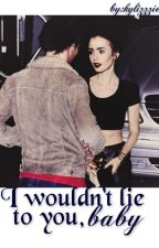 I wouldn't lie to you, baby | l.t [book one] by kylizzzie