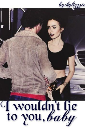 I wouldn't lie to you, baby | l.t [book one]