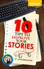 10 Tips to Improve Your Stories by JustYourSecretLover