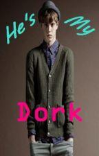 He's My Dork [boyxboy] by SkeneKidz