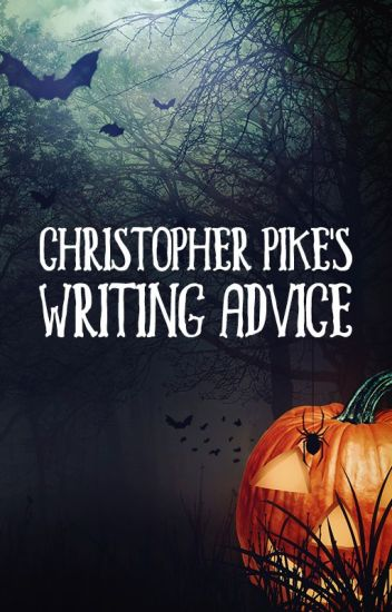 Christopher Pike's Writing Advice