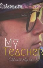 My Teacher (Niall Horan) by silenceinthedark