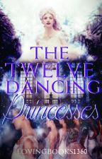 The Twelve Dancing Princesses by lovingbooks1360