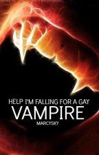 Help! I'm Falling For A Gay Vampire! [BoyxBoy] EDITING IN PROGRESS  by MarcySky