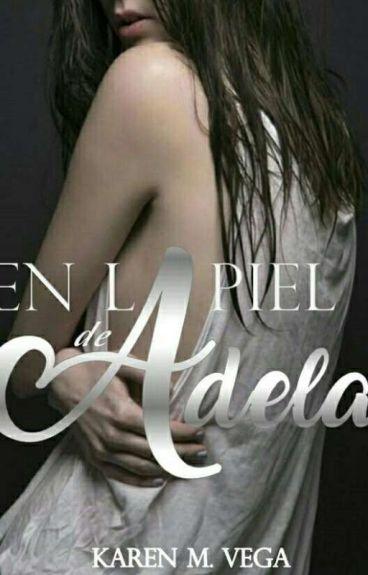 En La Piel De Adela. [Editando]