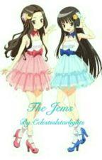 The Jems by Celestialstarlights