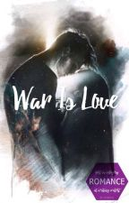 War is love (Terminé) by MorganML