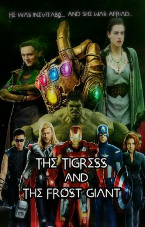 The Tigress and The Frost giant | Loki & Avengers Fanfiction by Sugardarkness