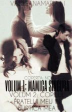 Vol.I Mamica singura! Vol.II Copilul fratelui meu In burtica mea! by VasileAnaMaria11