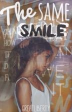 The Same Smile by GreatLiberty