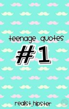 Teenage Quotes: #1 by realist_hipster