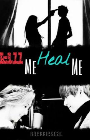 Kill Me Heal Me - 3  Bölüm - Wattpad