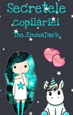 Secretele Copilăriei  by The_EmmaDark_