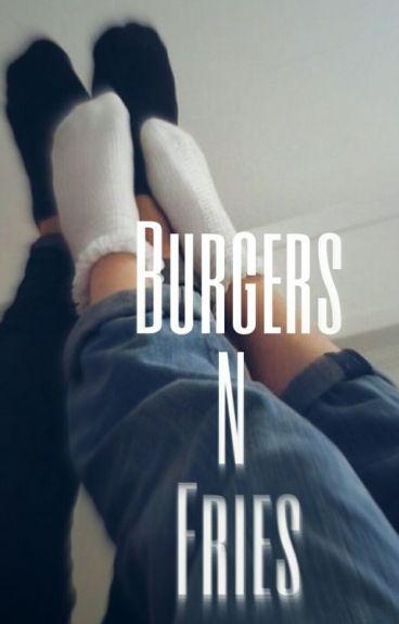 Burgers N Fries *lashton*