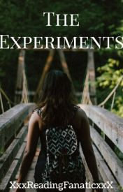 The Experiments   On HOLD by XxxReadingFanaticxxX