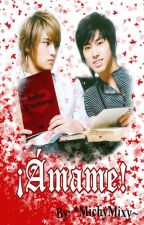 ¡Ámame!  [YunJae] by MichyMixy