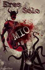 ¡Eres Solo Mio! | Zalgo X Slenderman | CreepyYaoi by ReynaElsa2