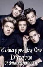 Kidnapped by One Direction by MakaylaBurdette