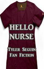 Hello, Nurse : Tyler Seguin Fan Fiction by ihearthoodies
