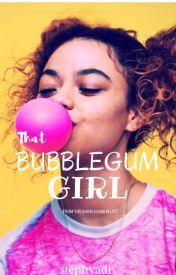 That Bubblegum Girl (#HBKCOMP) by Stephyadi