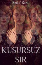 KUSURSUZ SIR #Wattys2016 by ezradefne