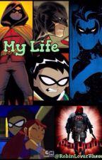 My Life by RobinLoverThree
