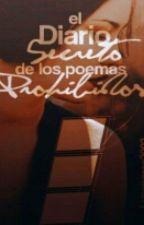 El Diario Secreto de los Poemas Prohibidos by Lupaperca2003