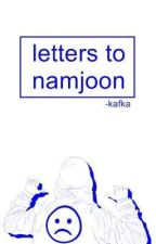 letters to namjoon. by -kafka