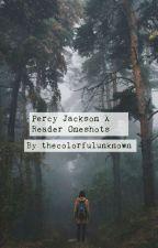 Percy Jackson x Reader Oneshots by FriendlyStarGazer