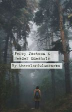 Percy Jackson x Reader Oneshots by TheColorfulUnknown